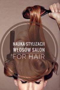 Nauka stylizacji włosów For Hair